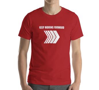Keep Moving Forward T-shirt Inspirational