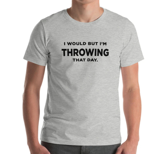 Disc Golf - I would but I'm throwing that day T-shirt